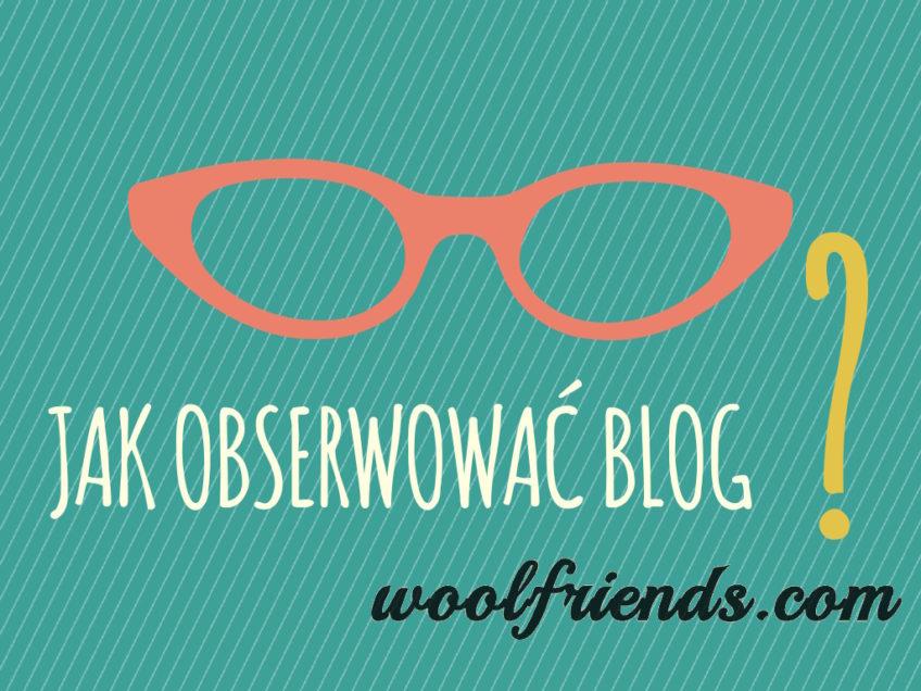 Jak obserwować ten blog?