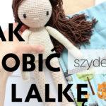 Jak zrobić lalkę na szydełku – zszywanie!