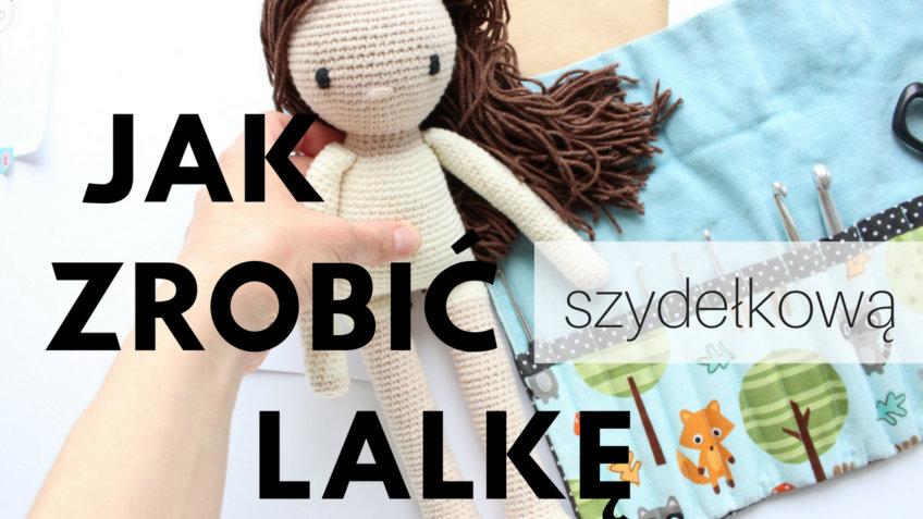 Jak zrobić lalkę na szydełku – cz. 1 głowa