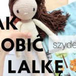 Jak zrobić lalkę na szydełku – cz.2 tułów